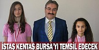 İstaş Kentaş Bursa'yı temsil edecek