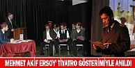 Mehmet Akif Ersoy' tiyatro gösterimiyle anıldı