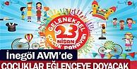 23 Nisan'da Çocuklar Eğlenceye İnegöl AVM 'de Doyacak