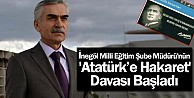 İnegöl Milli Eğitim Şube Müdürü'nün 'Atatürk'e Hakaret' davası başladı