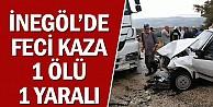 İnegöl'de Feci Kaza; 1 Ölü 1 Yaralı