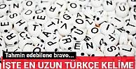 Türkçe'nin en uzun kelimesi açıklandı!