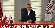 Anıl'dan Kayseri'deki alçak saldırıya tepki