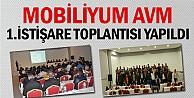 Mobiliyum AVM 1.İstişare Toplantısı Yapıldı