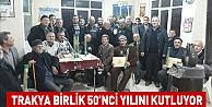 Trakya Birlik 50'nci Yılını Kutluyor