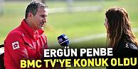 Ergün Penbe, BMC TV'ye konuk oldu