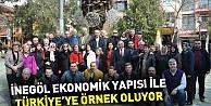 İnegöl ekonomik yapısı ile Türkiye'ye örnek oluyor