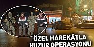 Özel Harekatlı Huzur Operasyonu