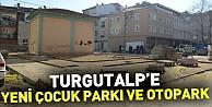 Turgutalp'e yeni çocuk parkı ve otopark