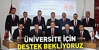 Üniversite için destek bekliyoruz