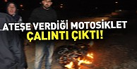 Ateşe verdiği motosiklet çalıntı çıktı!