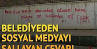 Belediye duvar yazısına cevap verdi! Sosyal medya yıkıldı