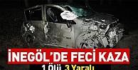 İnegöl'de feci kaza 1 ölü,3 yaralı
