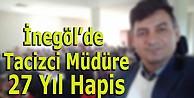 Tacizci Okul Müdürüne 27 yıl hapis