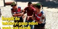 İnegöl'de taksiciyi gasp eden zanlı yakalandı