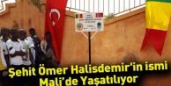 Şehit Ömer Halisdemir'in ismi Mali'de Yaşatılıyor