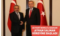 AK Parti Bursa İl Başkanı Salman görevine başladı