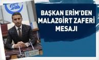Başkan Erim'den Malazgirt Zaferi Mesajı