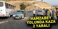 Hamzabey yolunda kaza : 2 yaralı