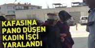 Kafasına Pano Düşen Kadın İşçi Yaralandı