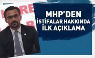 MHP'den 'istifa' açıklaması