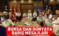 Bursa'dan dünyaya barış mesajları