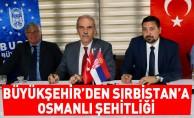 Büyükşehir'den Sırbistan'a Osmanlı Şehitliği