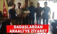 Dadaşlardan Araali'ye Ziyaret