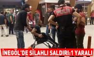 İnegöl'de Silahlı Saldırı :1 yaralı