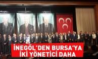 İnegöl'den Bursa'ya iki yönetici daha