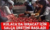 Kulaca'da ihracat için salça üretimi başladı