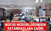 Nüfus Müdürlüğünden Vatandaşlara Çağrı