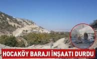 Hocaköy Barajı İnşaatı Durdu