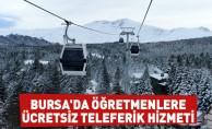 Bursa'da teleferik öğretmenleri ücretsiz taşıyacak