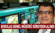 BURULAŞ Genel Müdürü Levent Fidansoy görevden alındı