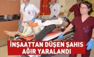 İnşaattan Düşen Şahıs Ağır Yaralandı