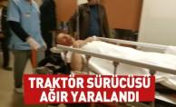 Traktör Sürücüsü Ağır Yaralandı