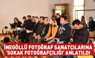 İnegöllü Fotoğraf Sanatçılarına 'Sokak Fotoğrafçılığı' Anlatıldı