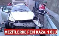 Mezitlerde Feci Kaza: 1 Ölü,1 Yaralı
