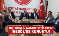 MHP Bursa İl Başkanı Tevfik Topçu İnegöl'de konuştu!