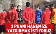 """""""3 puanı hanemize yazdırmak istiyoruz"""""""