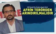 Bedir:Afrin terörden arındırılmalıdır