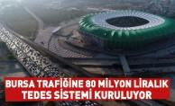 Bursa trafiğine 80 milyon liralık TEDES sistemi kuruluyor