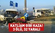 Servis aracı minibüsle çarpıştı: 3 ölü, 32 yaralı