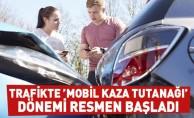 """Trafikte """"Mobil Kaza Tutanağı"""" Dönemi Resmen Başladı"""