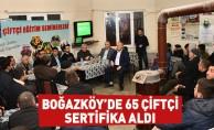 Boğazköy'de 65 Çiftçi Sertifika Aldı