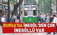 Bursa'da İnegöl'den Çok İnegöllü Var