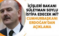 Erdoğan'dan Süleyman Soylu açıklaması