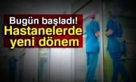 Hastanelerde  yeni dönem !