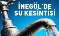 İnegöl'de su kesintisi!